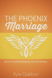The Phoenix Marriage - God creates beauty out of ashes