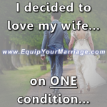 Find out the one condition I had for loving my wife