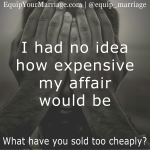 I had no idea how expensive my affair would be!